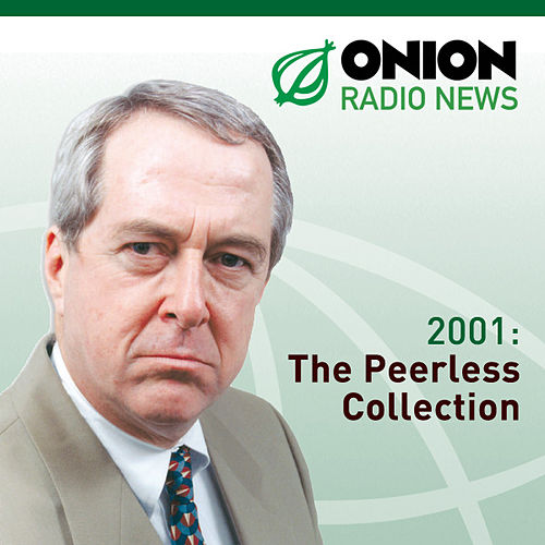 The Onion Radio News - 2001 by The Onion