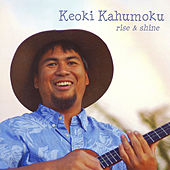 Play & Download Rise & Shine by Keoki Kahumoku | Napster