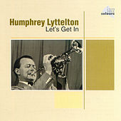 Let`s Get In by Humphrey Lyttelton