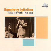 Take It From The Top by Humphrey Lyttelton