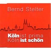 Köln ist prima by Bernd Stelter