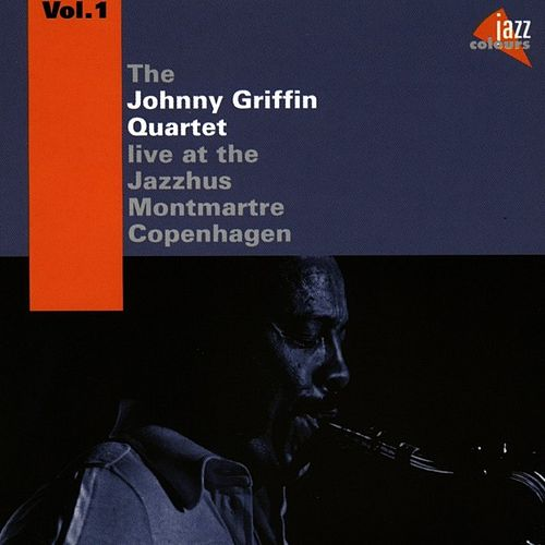 At The Jazzhus Montmartre Vol. 1 by Johnny Griffin