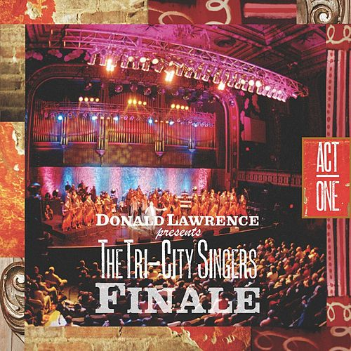Play & Download Finale Act I by Donald Lawrence | Napster