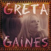 It Was Hot by Greta Gaines