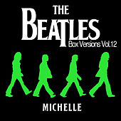 The Beatles Box Versions Vol.12 - Michelle by Various Artists