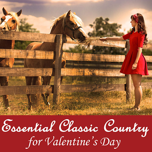 Play & Download Essential Classic Country for Valentine's Day by Various Artists | Napster