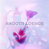 Play & Download Smooth lounge by Various Artists | Napster