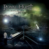 A Life to Die For by Royal Hunt