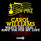 Play & Download What's the Deal / Have You for My Love by Carol Williams | Napster
