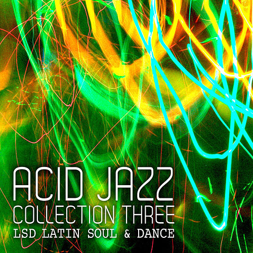 Play & Download Acid Jazz: Collection Three by Various Artists | Napster