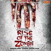 Play & Download Rise of the Zombie (Original Motion Picture Soundtrack) by Various Artists | Napster