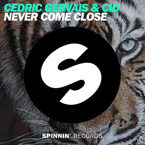 Never Come Close by Cedric Gervais