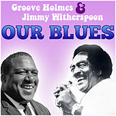 Our Blues Live by Richard Groove Holmes