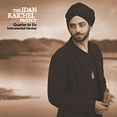 Play & Download Quarter to Six (Instrumental Version) by Idan Raichel Project | Napster