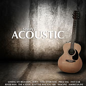 Play & Download Simply Acoustic by Various Artists | Napster