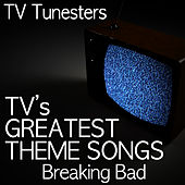 Play & Download Breaking Bad (End Credits Theme) by TV Tunesters | Napster