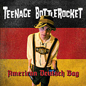 Play & Download American Deutsch Bag by Teenage Bottlerocket | Napster