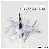 Play & Download Percussive Mechanics by Anna Webber | Napster