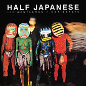 Half Gentlemen Not Beasts by Half Japanese