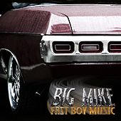 Play & Download Fast Boy Music by Big Mike | Napster