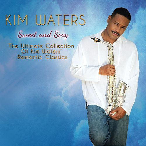 Sweet And Sexy by Kim Waters