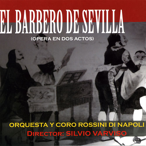 Play & Download El Barbero de Sevilla. Opera en Dos Actos by Nicolai Ghiaurov | Napster