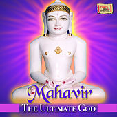 Mahavir - The Ultimate God by Various Artists