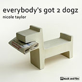 Play & Download Everybody's Got 2 Dogz by Nicole Taylor | Napster