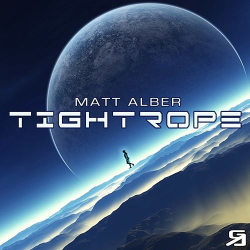 Play & Download Tightrope The Remixes by Matt Alber | Napster