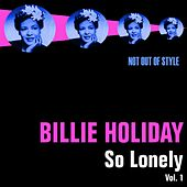 Play & Download So Lonely, Vol. 1 by Billie Holiday | Napster