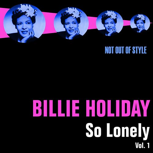 So Lonely, Vol. 1 by Billie Holiday