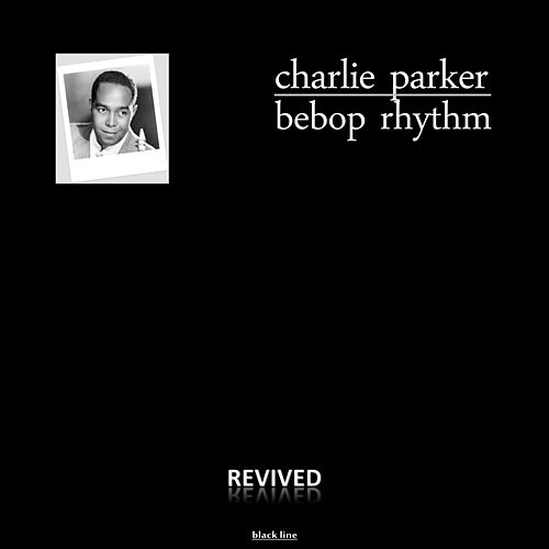 Play & Download Bepbop Rhythm by Charlie Parker | Napster
