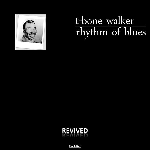 Rhythm Of Blues by T-Bone Walker