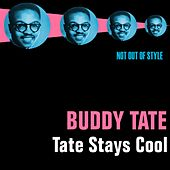 Play & Download Tate Stays Cool by Buddy Tate | Napster