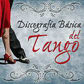 Play & Download Discografía Básica del Tango by Various Artists | Napster