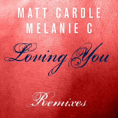 Play & Download Loving You (Remixes) by Melanie C | Napster