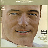 Play & Download The Wonderful World of Love by Robert Goulet | Napster