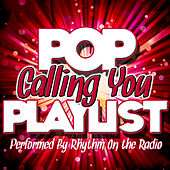 Calling You: Pop Playlist by Rhythm On The Radio