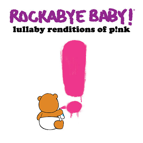 Play & Download Lullaby Renditions of P!nk by Rockabye Baby! | Napster