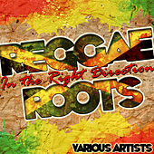 Play & Download Reggae Roots: In the Right Direction by Various Artists | Napster