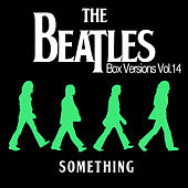 Play & Download The Beatles Box Versions Vol.14 - Something by Various Artists | Napster