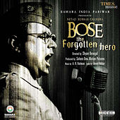 Bose the Forgotten Hero (Original Motion Picture Soundtrack) by Various Artists