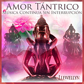 Play & Download Amor Tántrico: Música Continua Sin Interrupción by Llewellyn | Napster