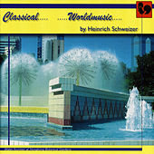 Play & Download Heinrich Schweizer: Classical Worldmusic by Various Artists | Napster