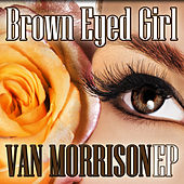 Play & Download Brown Eyed Girl EP by Van Morrison | Napster