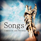 Songs for Communion and Worship by Worship Ensemble