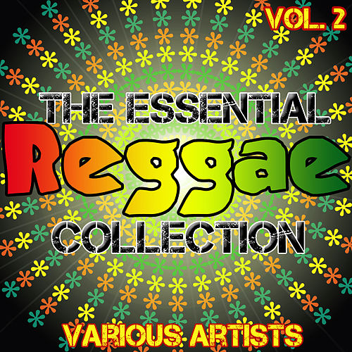 The Essential Reggae Collection Vol.2 by Various Artists