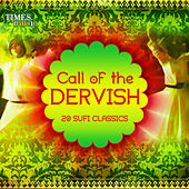 Play & Download Call of the Dervish - 20 Sufi Classics by Various Artists | Napster