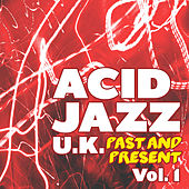 Acid Jazz U.K.- Past and Present, Vol. 1 by Various Artists
