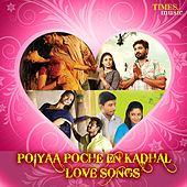 Poiyaa Poche En Kadhal - Love Songs by Various Artists